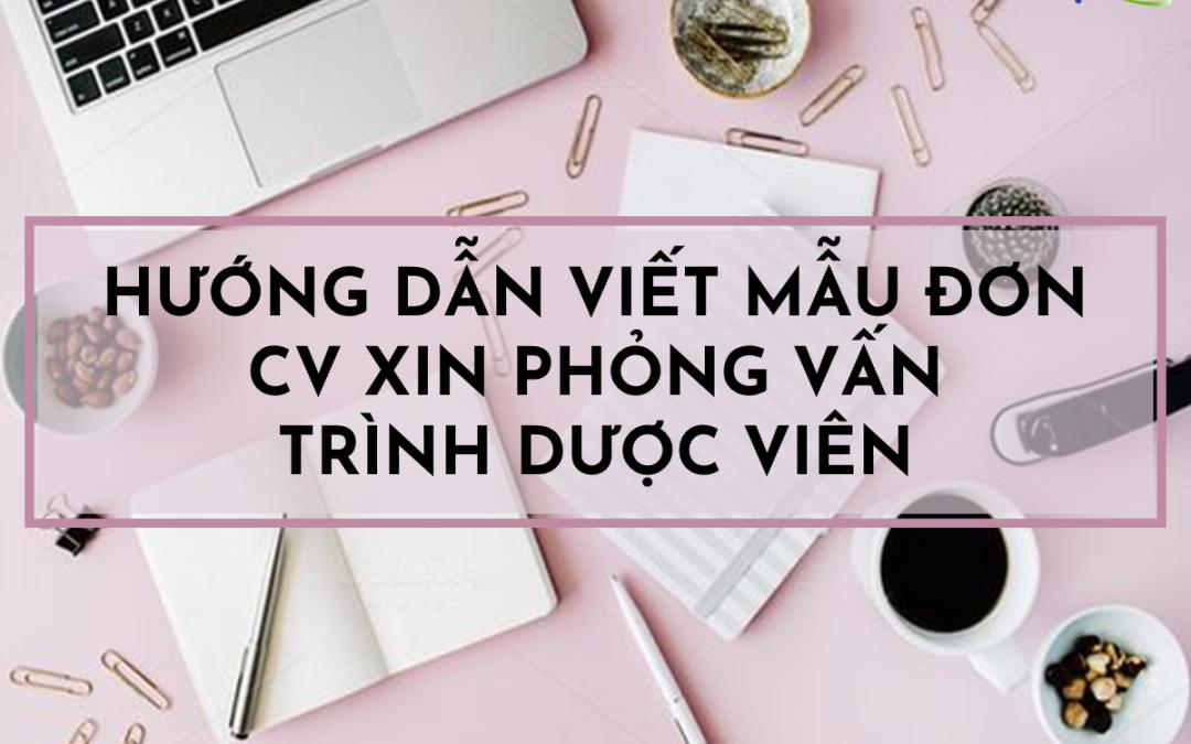 Hướng dẫn viết mẫu đơn CV xin phỏng vấn trình dược viên