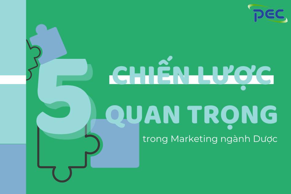 5 Chiến lược quan trọng trong Marketing ngành Dược