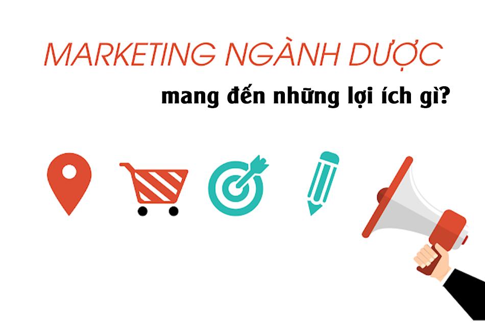 Marketing ngành Dược mang đến những lợi ích gì?